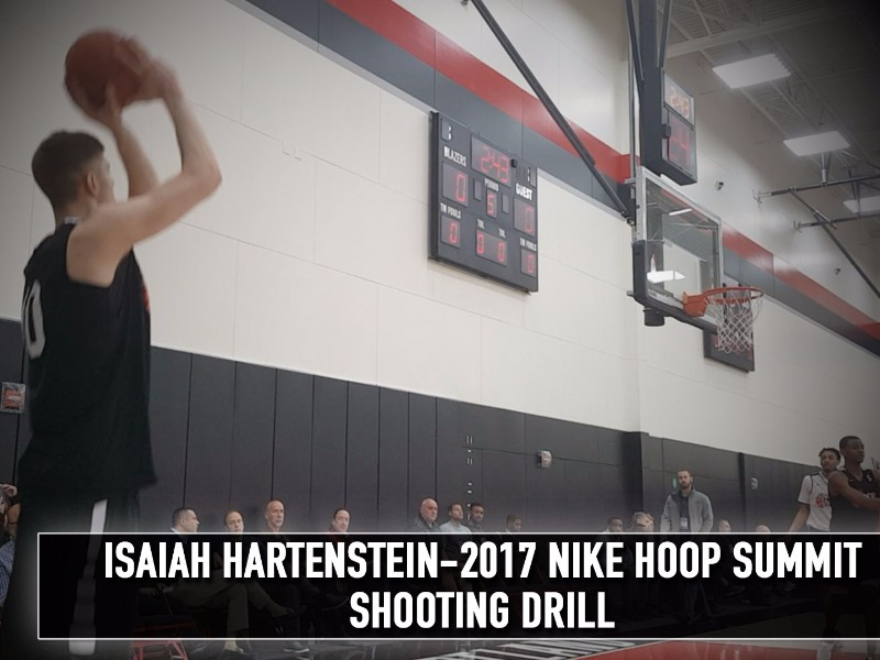 2017 Nike Hoop Summit Shooting Drills: Isaiah Hartenstein